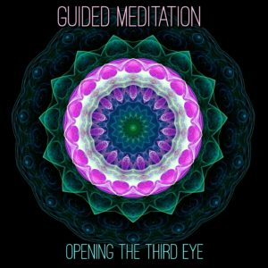 Opening the Third Eye Guided Meditation